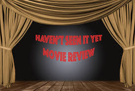 Haven T Haven U0027t Seen It Yet Movie Review Slickster Magazine