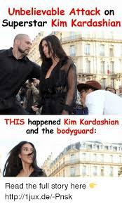 Memes De Kim Kardashian - unbelievable attack on superstar kim kardashian this happened kim