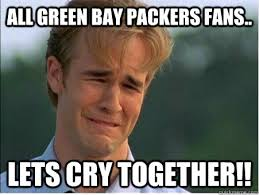 Green Bay Memes - all green bay packers fans lets cry together 1990s problems