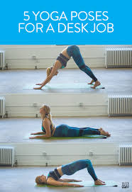 Desk Yoga Poses 5 Yoga Poses To Fix The Damage Your Desk Job Does To Your Body