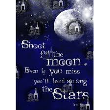 shoot for the moon les brown quote poster dead with tequila