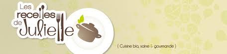 blogs de cuisine les recettes de juliette cuisine végétar lienne bio et gourmande
