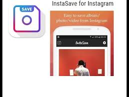 instagram apps for android instasave save instagram photo and 2017 best android apps