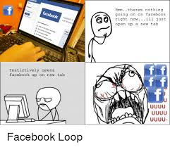Meme Comics Facebook - instictively opens facebook up on new tab hmm theres nothing going
