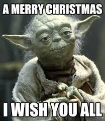 Funny Merry Christmas Meme - a merry christmas i wish you all yoda quickmeme christmas
