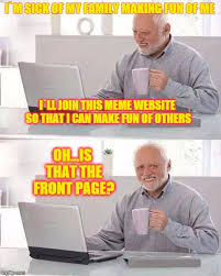 Make A Meme Website - hide the pain harold meme imgflip