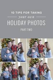 10 Tips For Taking Your by Tips For Taking Your Own Holiday Family Photos Part 2 U2014 Green