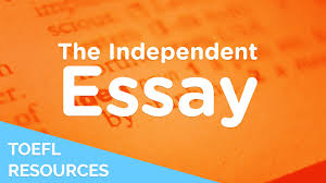 Independent by How To Write A High Scoring Toefl Independent Essay Youtube