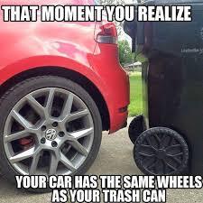 Slammed Car Memes - at least that trash can is slammed
