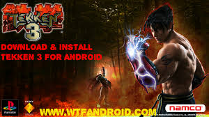 tekken apk how to install tekken 3 apk on android for free