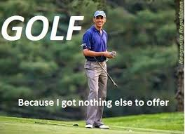 Golf Memes - ideal funny golf memes 20 hilarious obama golf pics in honor of