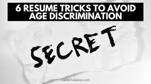combat age discrimination resume tips how to avoid age discrimination when applying for 6 resume