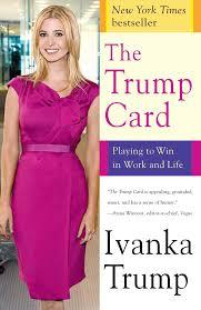 ivanka trump amazon the trump card playing to win in work and life ivanka trump