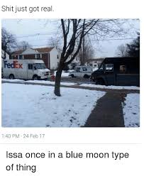 Shit Just Got Real Meme - shit just got real 140 pm 24 feb 17 issa once in a blue moon type of