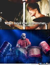 Drummer Meme - rmx when boys are a drummer by onkelaspar meme center
