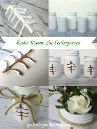 Mason Jar Ideas For Weddings Rustic Mason Jar Centerpieces Yesterday On Tuesday