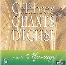 chant de louange mariage célèbres chants d église pour le mariage vol 2 cd librairie de