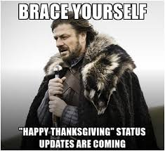 brace yourself happy thanksgiving status updates are coming ned