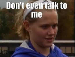 Don T Talk To Me Meme - don t even talk to me quickmeme