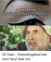 Carol Twd Meme - having perfect eyebrows oh dale thewalkingdead twd carol daryl