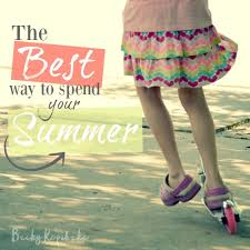 the best way to spend your summer plus a special resource for you