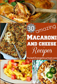 30 macaroni u0026 cheese recipes pocket change gourmet
