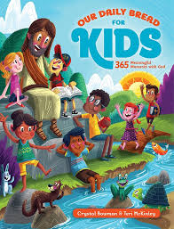 for kids exciting our daily bread kids devotions