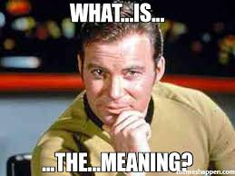 What Is The Meaning Of Meme - what is the meaning meme capt kirk 25449 memeshappen