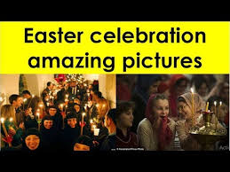 easter traditions celebrate around the world when is easter 2018