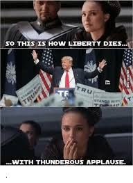 Applause Meme - so this is how liberty dies tru ntands with with thunderous applause