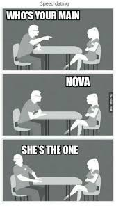 Speed Dating Meme - speed dating who s your main nova shes the one speed dating meme
