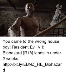 R18 Memes - you came to the wrong house boy resident evil vii biohazard r18