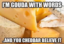 Cheesy Memes - cheesy word play memes quickmeme