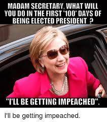 Madam Meme - madam secretarv what will you do in the first 100 davs of being