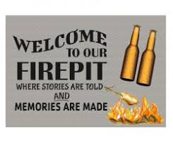 Fire Pit Signs by Cheap Custom Firepit Signs And Signage Bestofsigns