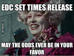 Edc Meme - cannot wait for edc set time release electricdaisycarnival