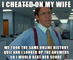 Meme Cheating Wife - i need to admit to the world that i cheated on my wife meme on