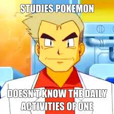 Professor Oak Meme - professor oak meme by thehyrulianhero12 on deviantart