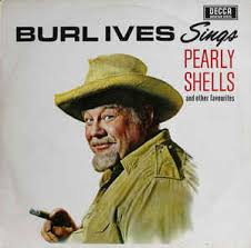 burl ives burl ives sings pearly shells and other favorites
