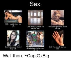 Have Sex With Me Meme - girls want to have sex with girls that society thinks i sleep with