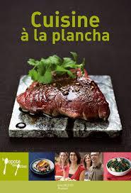 cuisine plancha cuisine à la plancha by stéphan lagorce on ibooks