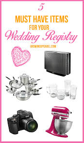 a wedding registry 5 must items for a wedding registry