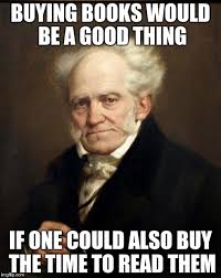Buy All The Books Meme - schopenhauer imgflip