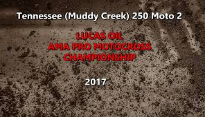 pro national motocross 450 class moto 1 ama motocross round 5 tennessee national 2017 hd