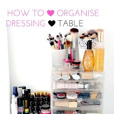 How To Organise Your Home How To Organize Your Dressing Table 5 Useful Tips Interior