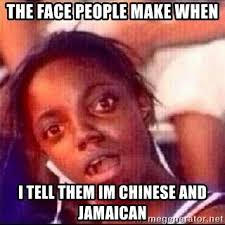 Black Girl Face Meme - the face people make when i tell them im chinese and jamaican