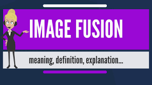 what is image fusion what does image fusion mean image fusion