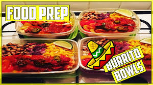 food prep burrito bowls 4 quick and easy meals youtube