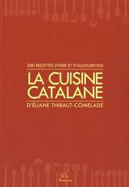 cuisine catalane recettes cuisine catalane texte imprimé 300 recettes d hier et d