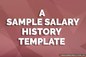 Including Salary History In Cover Letter Sample Salary History Template How To Write A Salary History